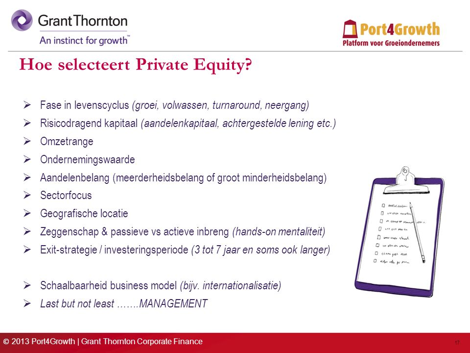 © 2013 Port4Growth | Grant Thornton Corporate Finance 17 Hoe selecteert Private Equity.