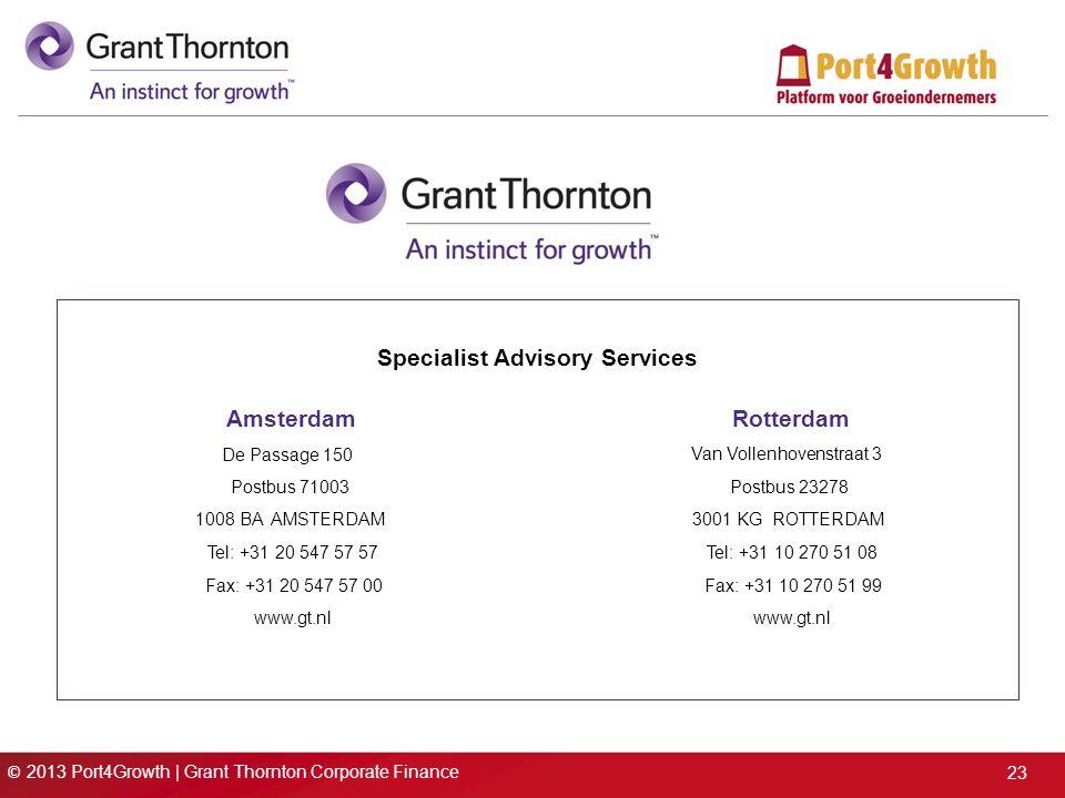 © 2013 Port4Growth | Grant Thornton Corporate Finance 23 Amsterdam Postbus 71003 1008 BA AMSTERDAM Tel: +31 20 547 57 57 Fax: +31 20 547 57 00 www.gt.