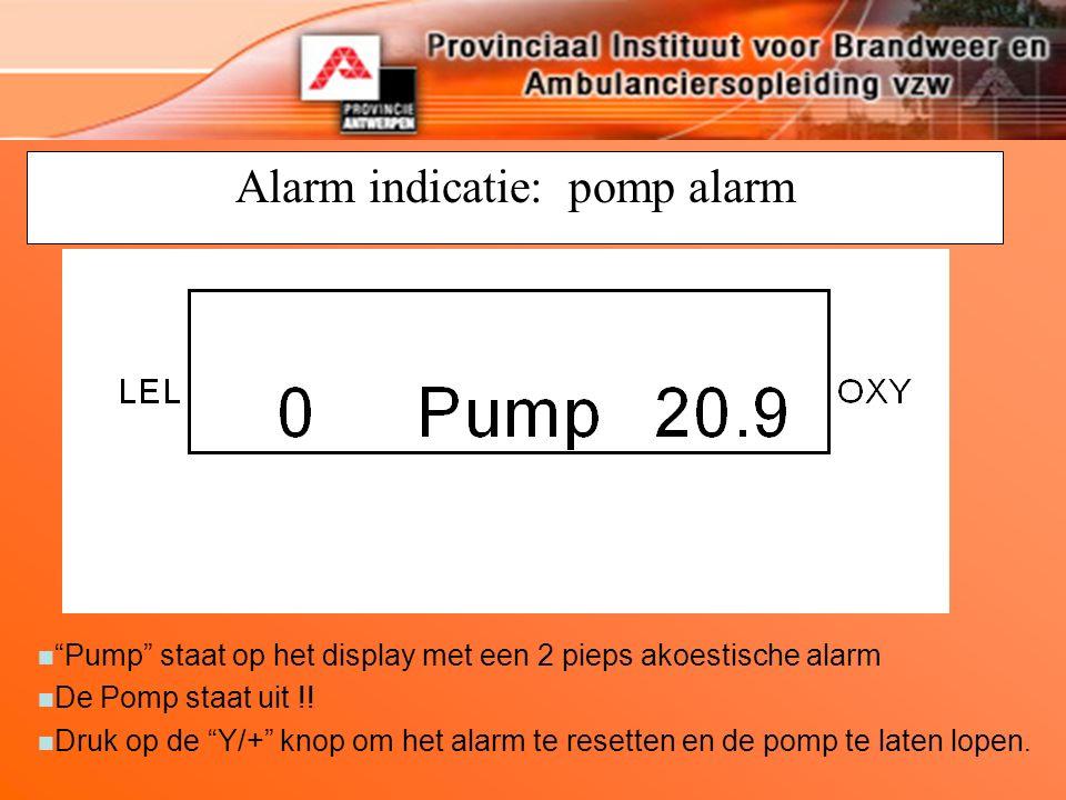 """Alarm indicatie: pomp alarm n """"Pump"""" staat op het display met een 2 pieps akoestische alarm n De Pomp staat uit !! Druk op de """"Y/+"""" knop om het alarm"""
