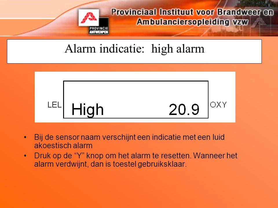 """Alarm indicatie: high alarm Bij de sensor naam verschijnt een indicatie met een luid akoestisch alarm Druk op de """"Y"""" knop om het alarm te resetten. Wa"""