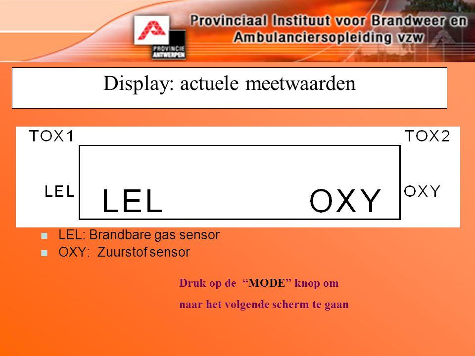 """Display: actuele meetwaarden n LEL: Brandbare gas sensor OXY: Zuurstof sensor Druk op de """"MODE"""" knop om naar het volgende scherm te gaan"""