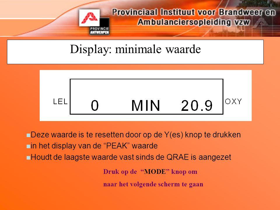 """Display: minimale waarde n Deze waarde is te resetten door op de Y(es) knop te drukken n in het display van de """"PEAK"""" waarde n Houdt de laagste waarde"""