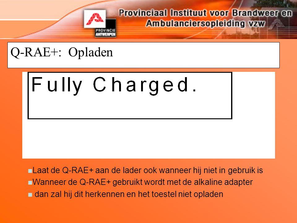 Q-RAE+: Opladen n Laat de Q-RAE+ aan de lader ook wanneer hij niet in gebruik is n Wanneer de Q-RAE+ gebruikt wordt met de alkaline adapter n dan zal