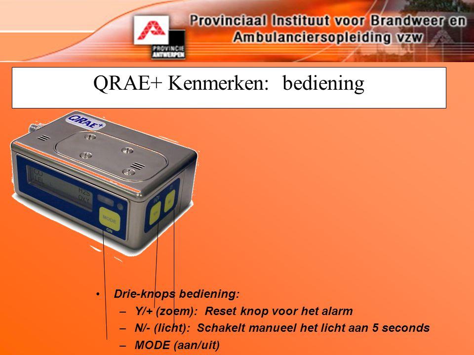 QRAE+ Kenmerken: bediening Drie-knops bediening: –Y/+ (zoem): Reset knop voor het alarm –N/- (licht): Schakelt manueel het licht aan 5 seconds –MODE (