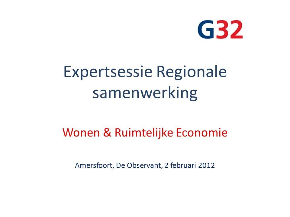 Expertsessie Regionale samenwerking Wonen & Ruimtelijke Economie Amersfoort, De Observant, 2 februari 2012