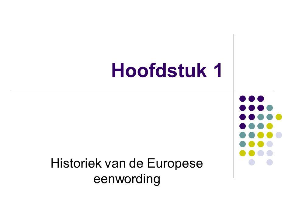 Hoofdstuk 1 Historiek van de Europese eenwording