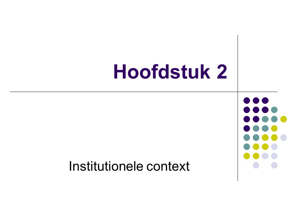 Hoofdstuk 2 Institutionele context