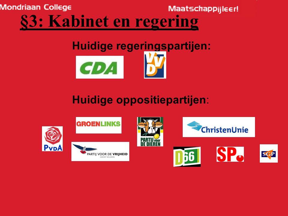 Huidige regeringspartijen: Huidige oppositiepartijen: §3: Kabinet en regering