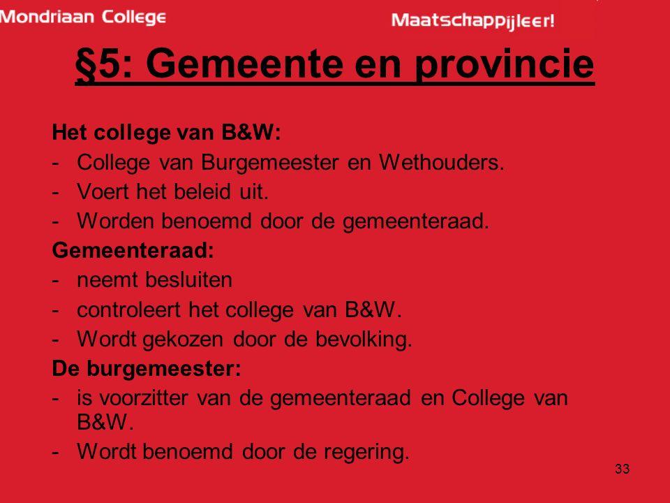 33 Het college van B&W: -College van Burgemeester en Wethouders.