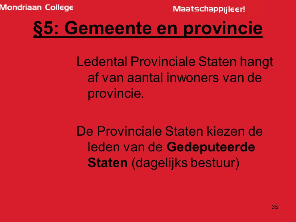 35 Ledental Provinciale Staten hangt af van aantal inwoners van de provincie.