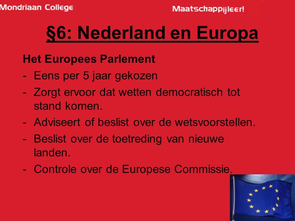 42 Het Europees Parlement -Eens per 5 jaar gekozen -Zorgt ervoor dat wetten democratisch tot stand komen.