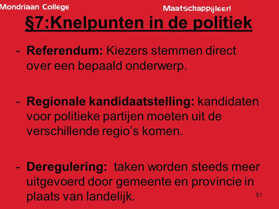 §7:Knelpunten in de politiek -Referendum: Kiezers stemmen direct over een bepaald onderwerp.