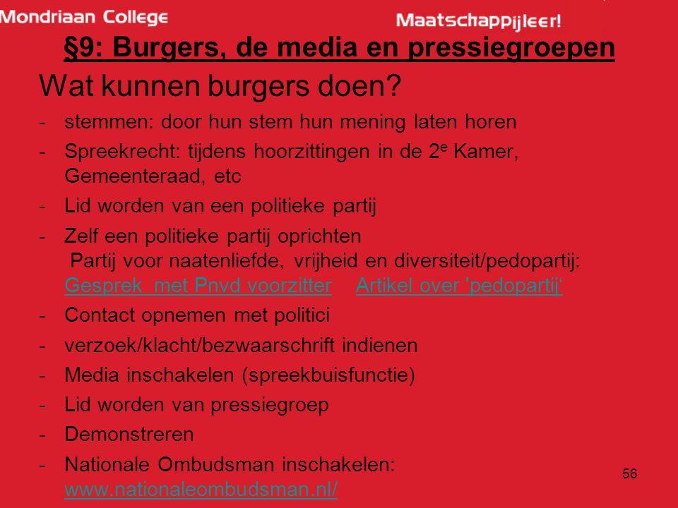 §9: Burgers, de media en pressiegroepen Wat kunnen burgers doen.
