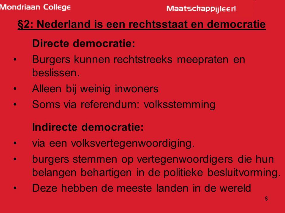 §10: politieke stromingen Links: Gelijkheid/ gelijkwaardigheid Actieve overheid/ grote rol voor de staat.