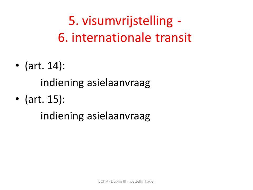 5.visumvrijstelling - 6. internationale transit (art.