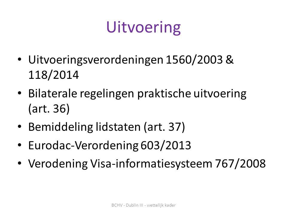 Uitvoering Uitvoeringsverordeningen 1560/2003 & 118/2014 Bilaterale regelingen praktische uitvoering (art.