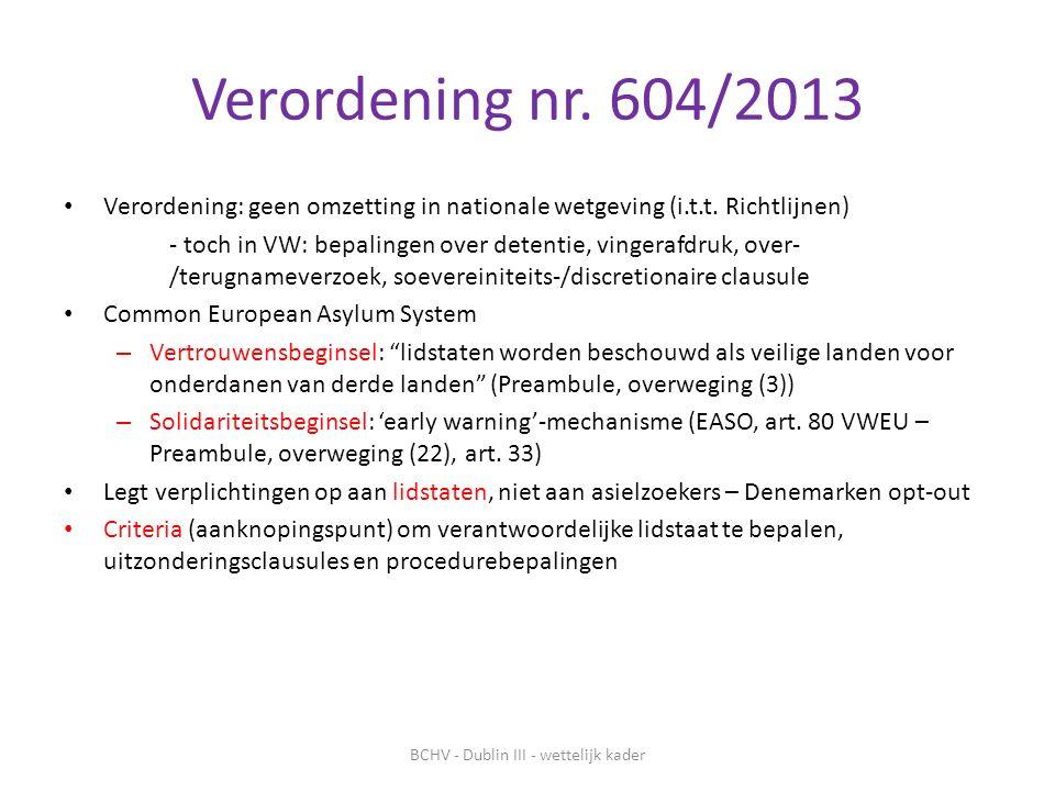 Verordening nr.604/2013 Verordening: geen omzetting in nationale wetgeving (i.t.t.