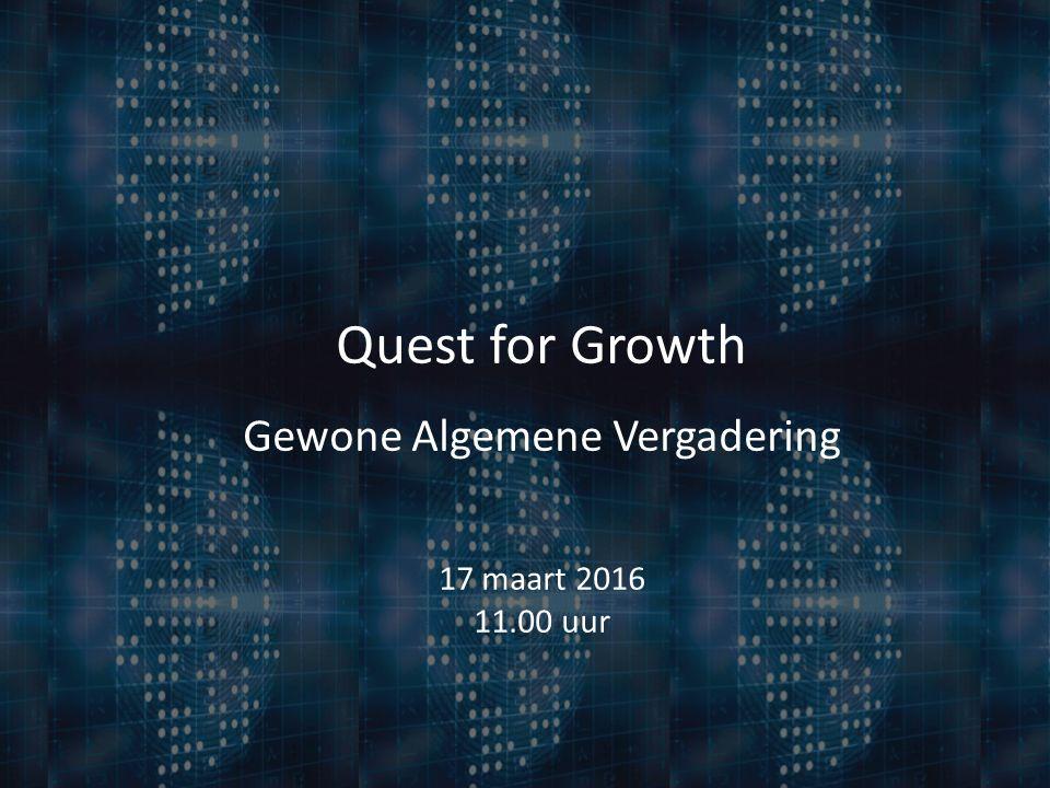 Quest for Growth Gewone Algemene Vergadering 17 maart 2016 11.00 uur