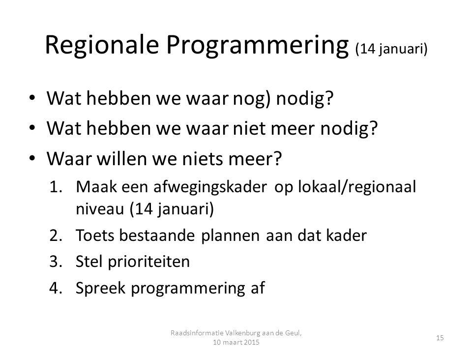 Regionale Programmering (14 januari) Wat hebben we waar nog) nodig.