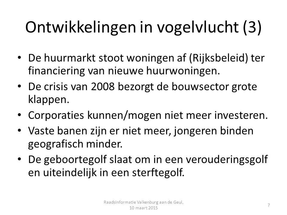 Ontwikkelingen in vogelvlucht (3) De huurmarkt stoot woningen af (Rijksbeleid) ter financiering van nieuwe huurwoningen.