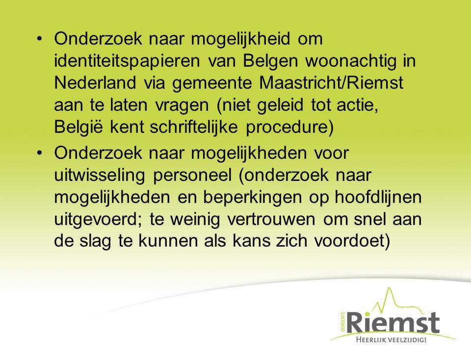Onderzoek naar mogelijkheid om identiteitspapieren van Belgen woonachtig in Nederland via gemeente Maastricht/Riemst aan te laten vragen (niet geleid