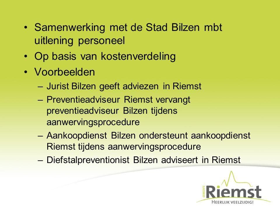 Samenwerking met de Stad Bilzen mbt uitlening personeel Op basis van kostenverdeling Voorbeelden –Jurist Bilzen geeft adviezen in Riemst –Preventieadv