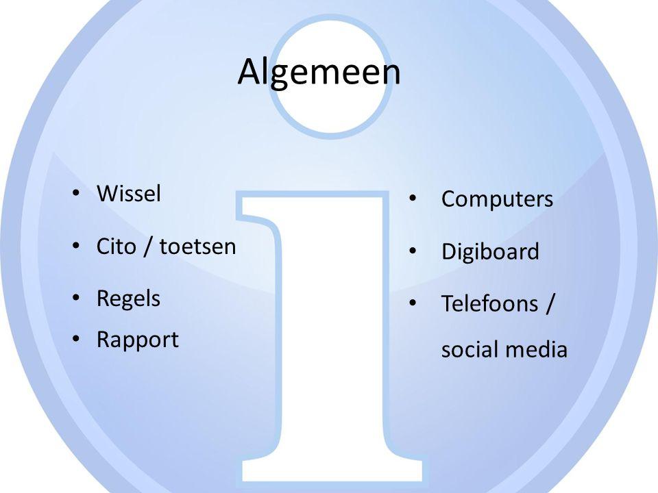 Algemeen Wissel Cito / toetsen Regels Rapport Computers Digiboard Telefoons / social media