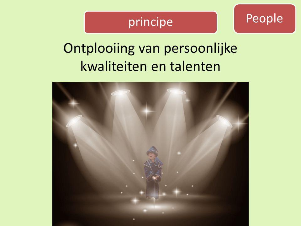 principe Ontplooiing van persoonlijke kwaliteiten en talenten People