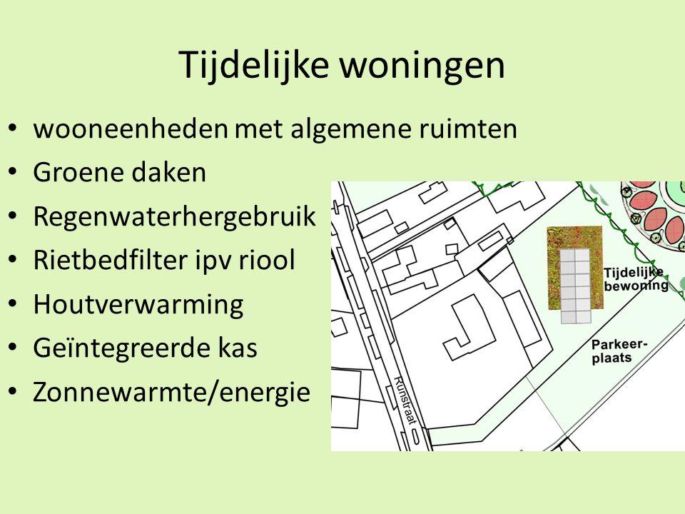 Tijdelijke woningen wooneenheden met algemene ruimten Groene daken Regenwaterhergebruik Rietbedfilter ipv riool Houtverwarming Geïntegreerde kas Zonnewarmte/energie