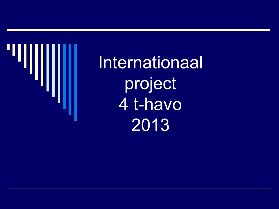 Internationaal project 4 t-havo 2013