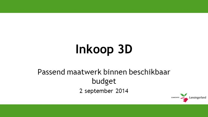 Inkoop 3D Passend maatwerk binnen beschikbaar budget 2 september 2014