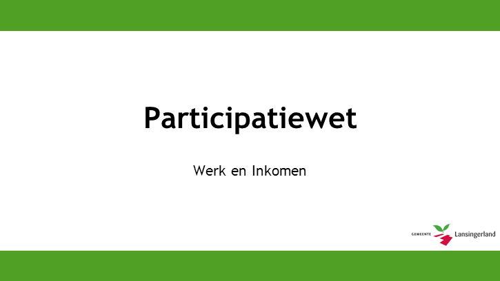 Participatiewet Werk en Inkomen