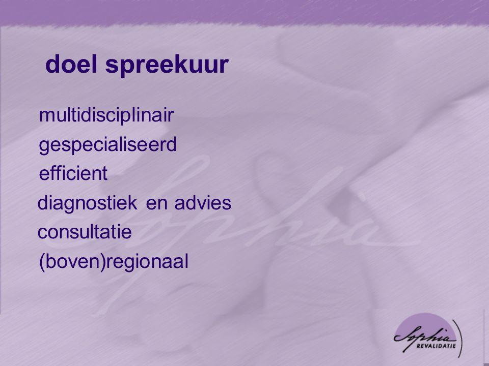 multidisciplinair gespecialiseerd efficient diagnostiek en advies consultatie (boven)regionaal doel spreekuur