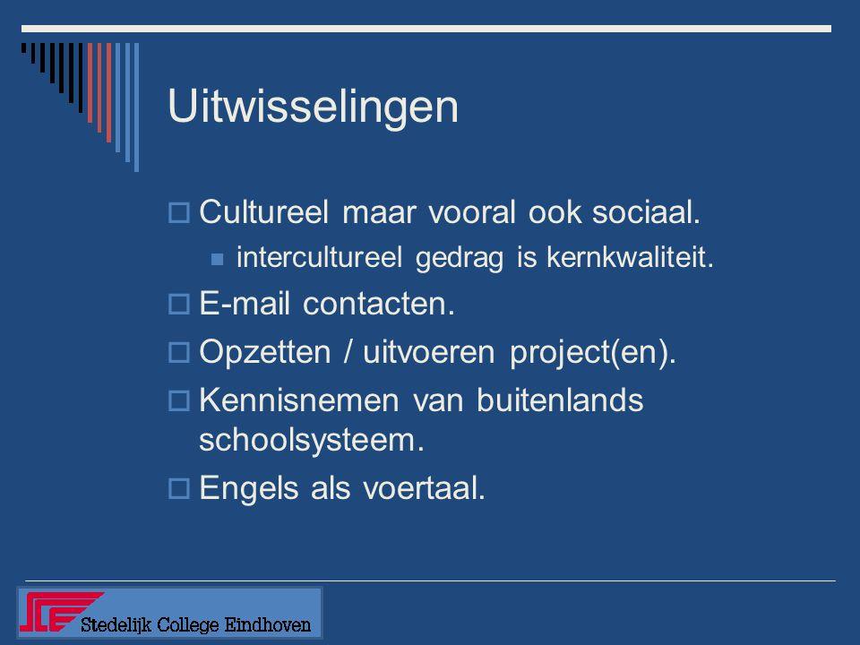 Uitwisselingen  Cultureel maar vooral ook sociaal.