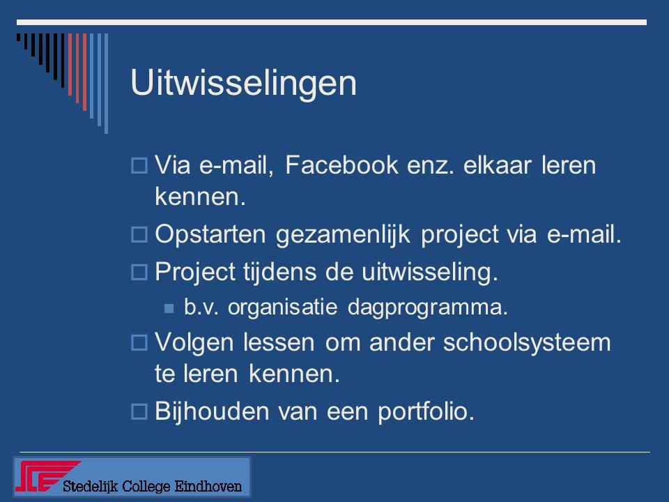 Uitwisselingen  Via e-mail, Facebook enz. elkaar leren kennen.