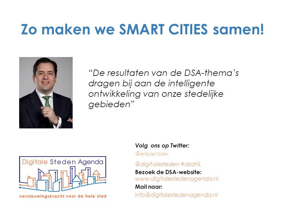 """""""De resultaten van de DSA-thema's dragen bij aan de intelligente ontwikkeling van onze stedelijke gebieden"""" Volg ons op Twitter: @ erikderidder @digit"""
