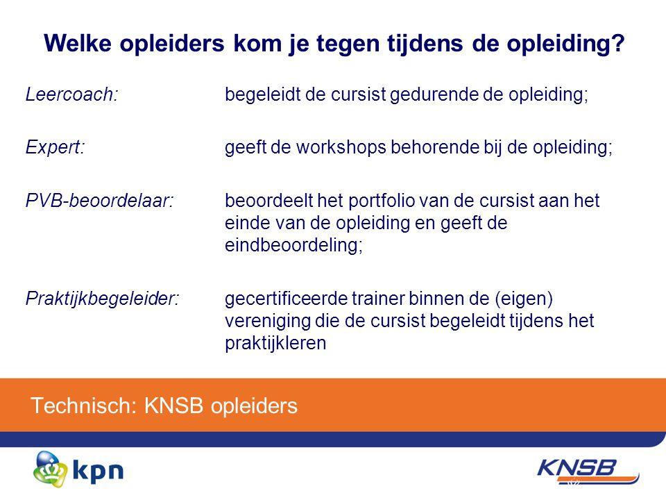 Technisch: KNSB opleiders Welke opleiders kom je tegen tijdens de opleiding.