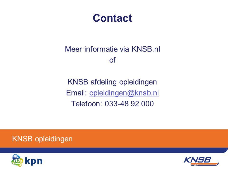 KNSB opleidingen Contact Meer informatie via KNSB.nl of KNSB afdeling opleidingen Email: opleidingen@knsb.nlopleidingen@knsb.nl Telefoon: 033-48 92 000