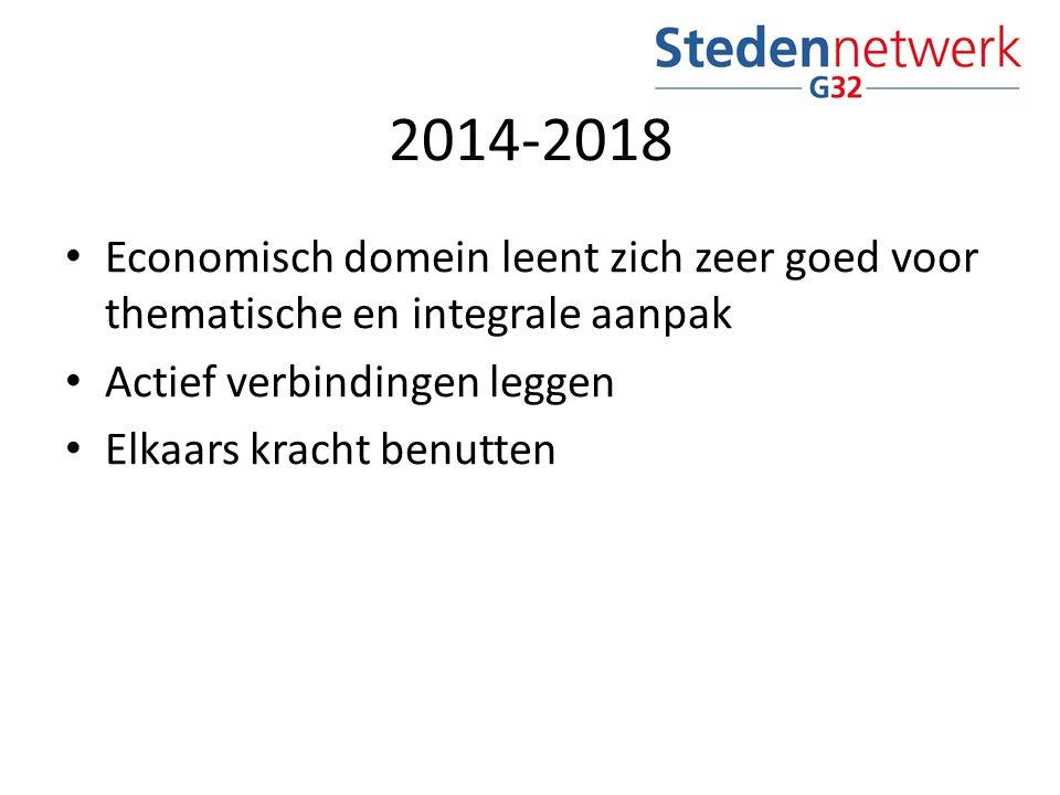 2014-2018 Economisch domein leent zich zeer goed voor thematische en integrale aanpak Actief verbindingen leggen Elkaars kracht benutten