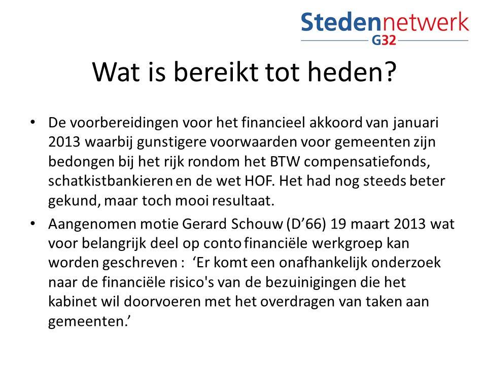 Wat is bereikt tot heden? De voorbereidingen voor het financieel akkoord van januari 2013 waarbij gunstigere voorwaarden voor gemeenten zijn bedongen