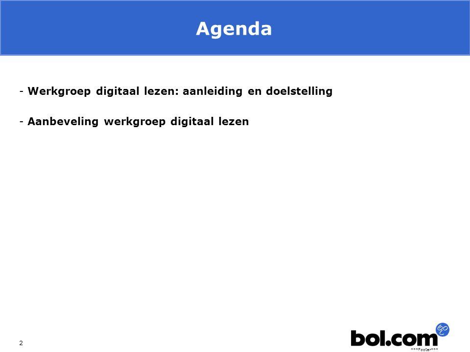 ***Footer*** Breed gedragen werkgroep met een gemeenschappelijk doel 3 Ontwikkelen van een strategie waarmee het boekenvak kan profiteren van de kansen die digitalisering biedt, en tegelijk de risico's het hoofd kunnen bieden.