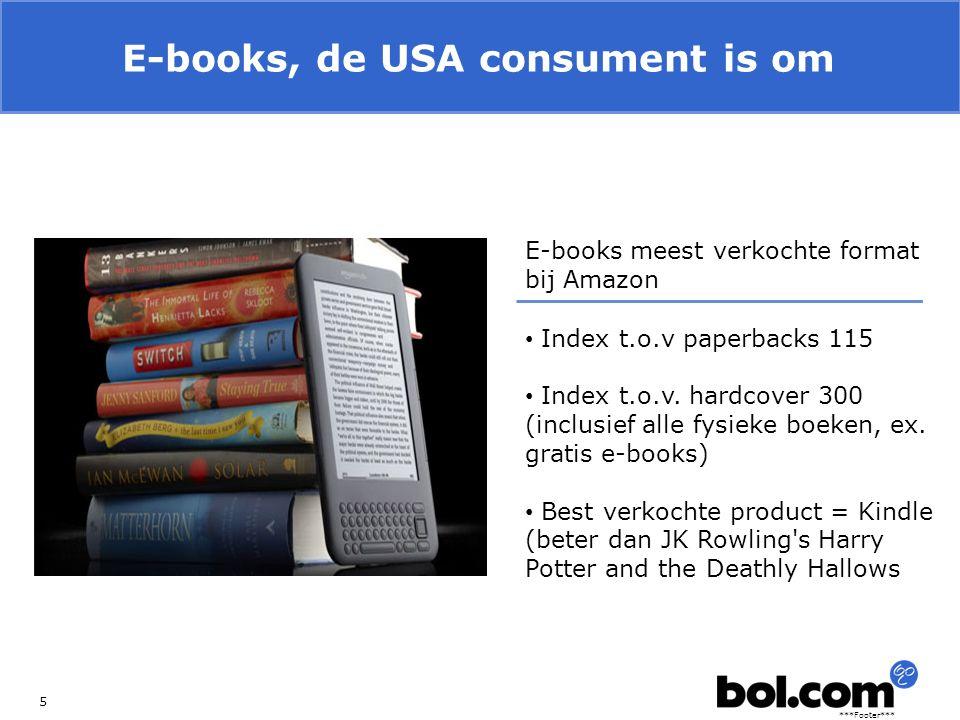 ***Footer*** Ook Nederlandse consumenten zijn enthousiast 6 E-book lezers zeer tevreden: 98% tevreden 2 % ontevreden 42 % heeft als voornemen voortaan geen fysieke boeken meer te kopen 75% wil dat alle boeken direct als e-book beschikbaar zijn 64% leest op een e-reader (overig op smartphone of tablet)
