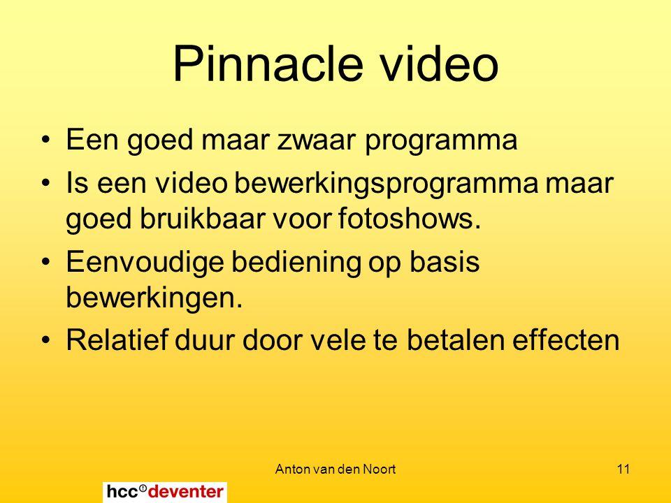 Anton van den Noort11 Pinnacle video Een goed maar zwaar programma Is een video bewerkingsprogramma maar goed bruikbaar voor fotoshows.