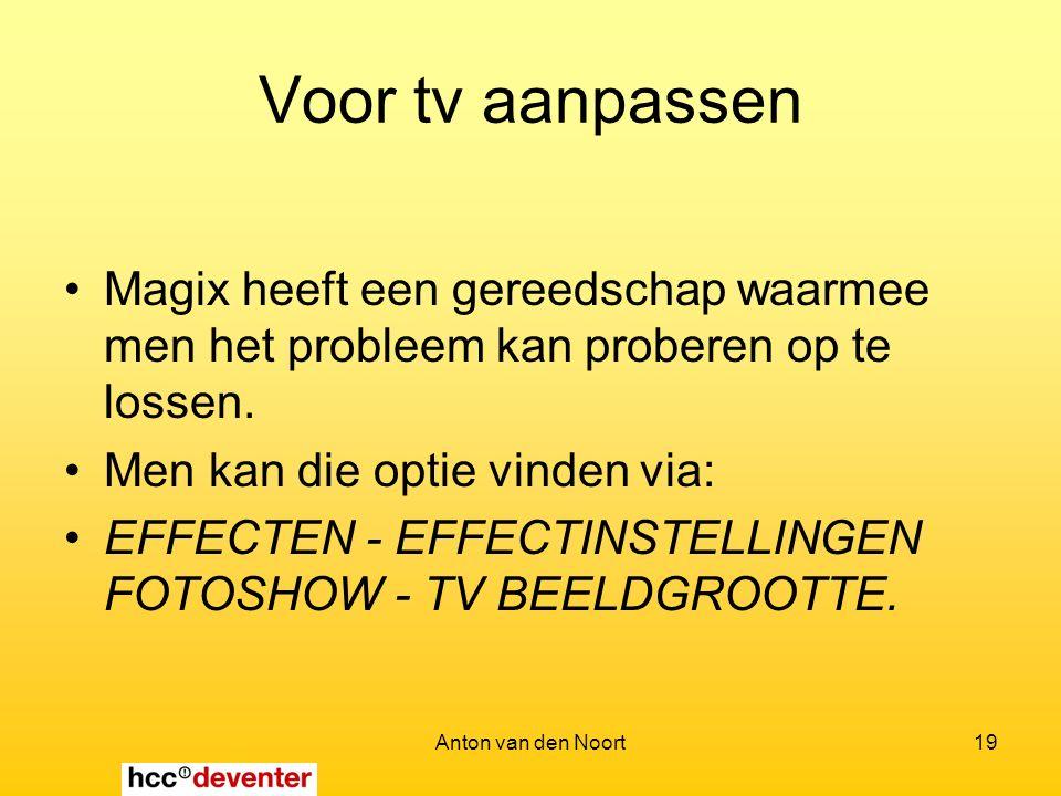 Anton van den Noort19 Voor tv aanpassen Magix heeft een gereedschap waarmee men het probleem kan proberen op te lossen.