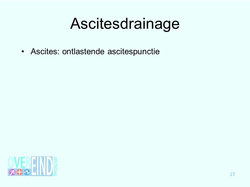 Ascitesdrainage Ascites: ontlastende ascitespunctie 27
