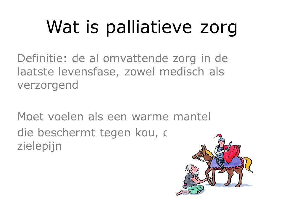 Totale zorg -Lichamelijke klachten -Psychische klachten -Sociale problemen -Spirituele problemen Het doel van palliatieve zorg is het bereiken van de best mogelijke kwaliteit van leven voor de patient en zijn naasten.