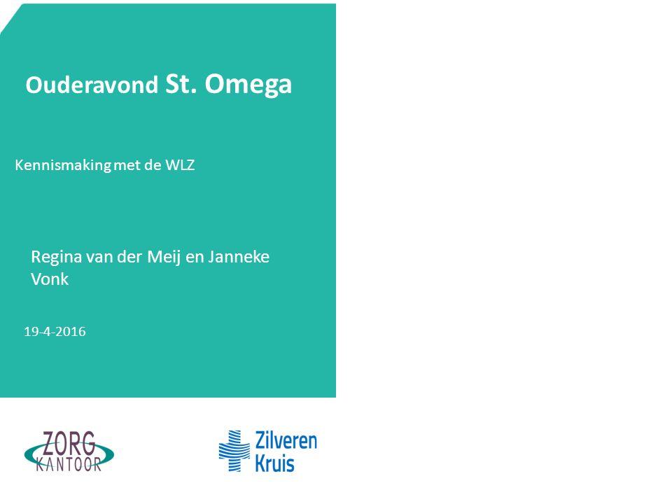 50/50 Turkoois Ouderavond St. Omega Regina van der Meij en Janneke Vonk Kennismaking met de WLZ 19-4-2016 Onderstaande balk s.v.p. niet verwijderen