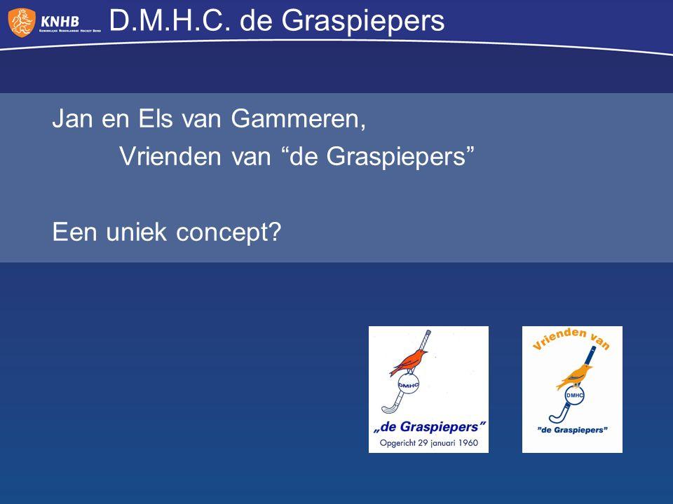 """D.M.H.C. de Graspiepers Jan en Els van Gammeren, Vrienden van """"de Graspiepers"""" Een uniek concept?"""