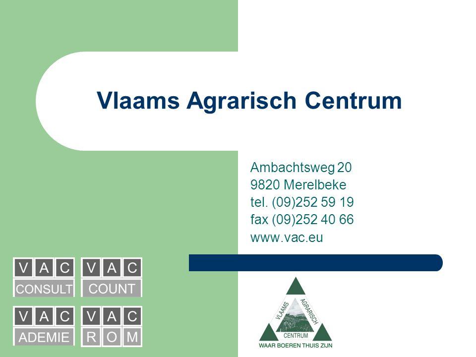 Vlaams Agrarisch Centrum Ambachtsweg 20 9820 Merelbeke tel.
