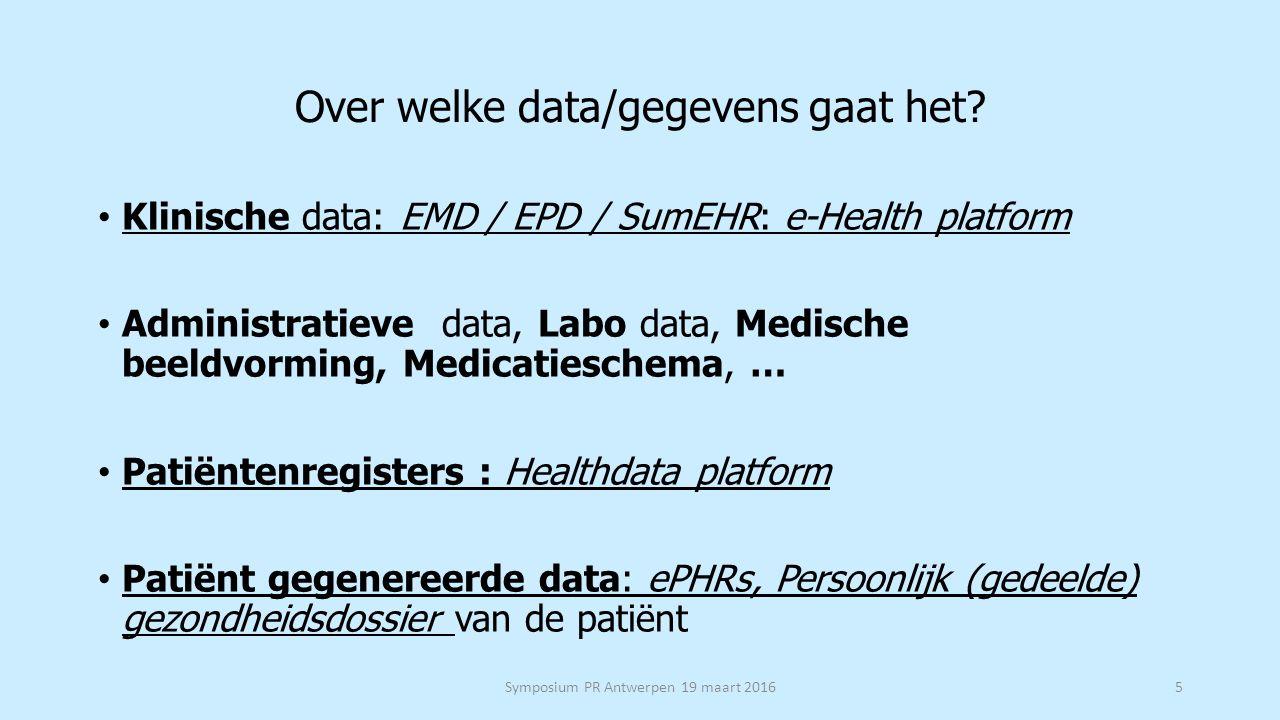 aandachtspunten voor de verdere evolutie van ICT in de gezondheidszorg deze evolutie naar een nieuwe zorgcultuur is onafwendbaar en de weerstanden/problemen moeten overwonnen worden (vaak verdediging van eigen belangen of een voorbijgestreefde visie over het beroep) waken over veiligheid van het systeem en voorkomen / opsporen van misbruiken: vertrouwen van artsen en patiënten in het systeem invloed van levensstijl en compliance van patiënten Symposium PR Antwerpen 19 maart 201616